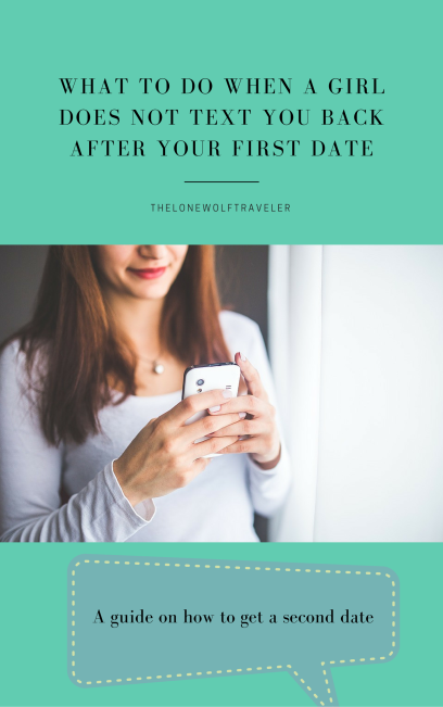 WHAT TO DO WHEN A GIRL DOES NOT TEXT YOU BACK AFTER YOUR FIRST DATE